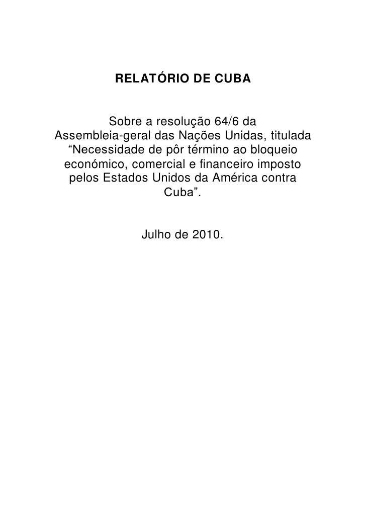 """RELATÓRIO DE CUBA            Sobre a resolução 64/6 da Assembleia-geral das Nações Unidas, titulada   """"Necessidade de pôr ..."""