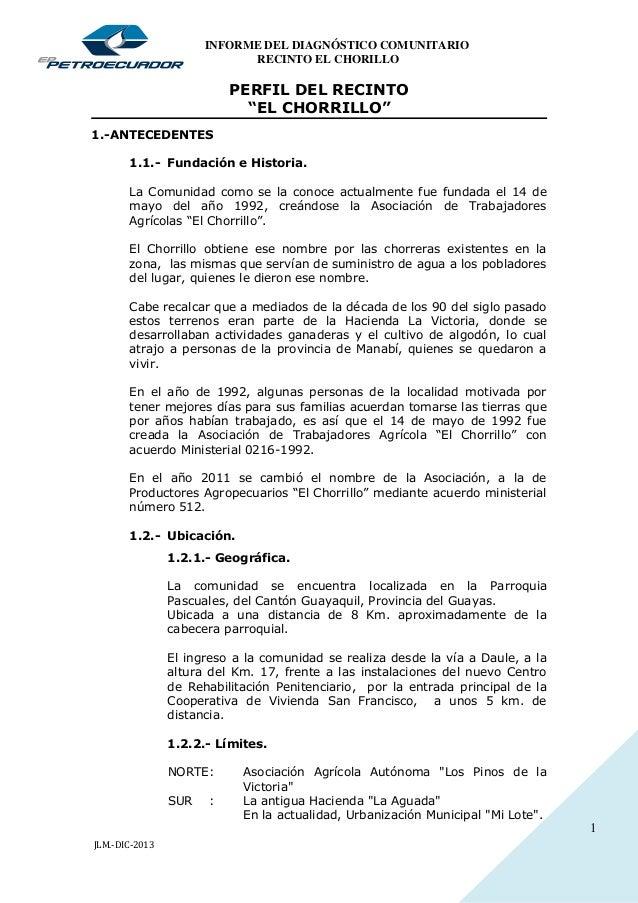 """1 INFORME DEL DIAGNÓSTICO COMUNITARIO RECINTO EL CHORILLO PERFIL DEL RECINTO """"EL CHORRILLO"""" 1.-ANTECEDENTES 1.1.- Fundació..."""