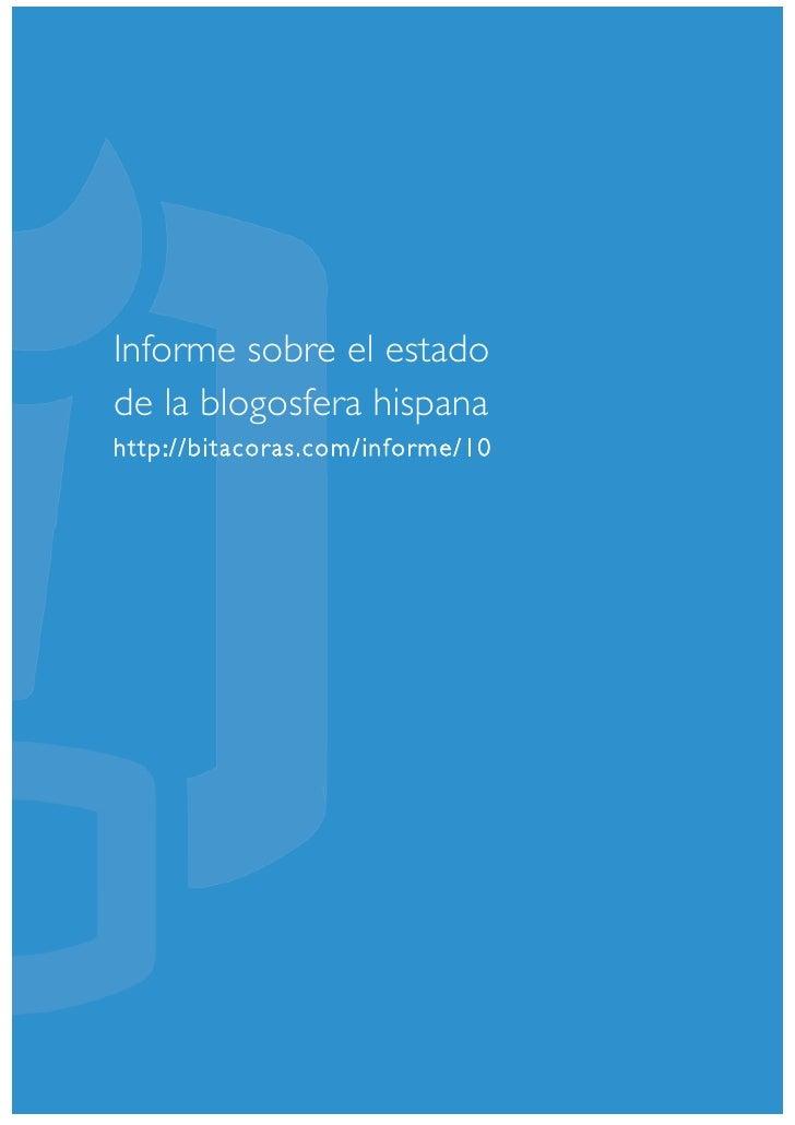 Informe sobre el estadode la blogosfera hispanahttp://bitacoras.com/informe/10
