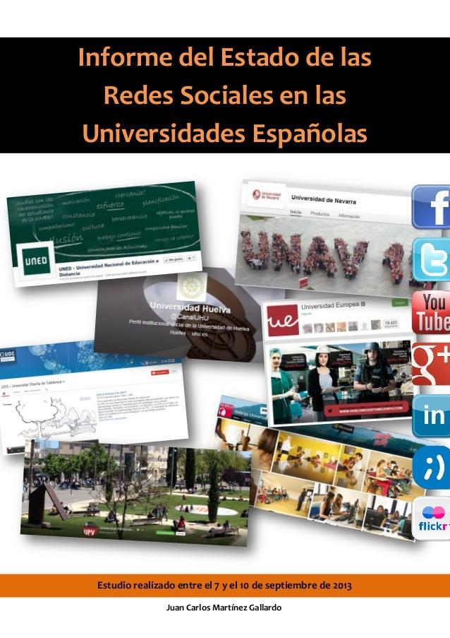 Informe del Estado de las Redes Sociales en las Universidades Españolas Estudio realizado entre el 7 y el 10 de septiembre...