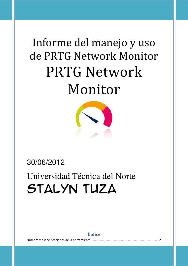 Informe del manejo y uso  de PRTG Network Monitor                 PRTG Network                   Monitor30/06/2012Universi...