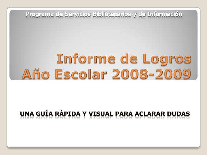 Antes de comenzar     a completar el  Informe de Logros verificar que se inicia   desde el principio         (Parte I)    ...