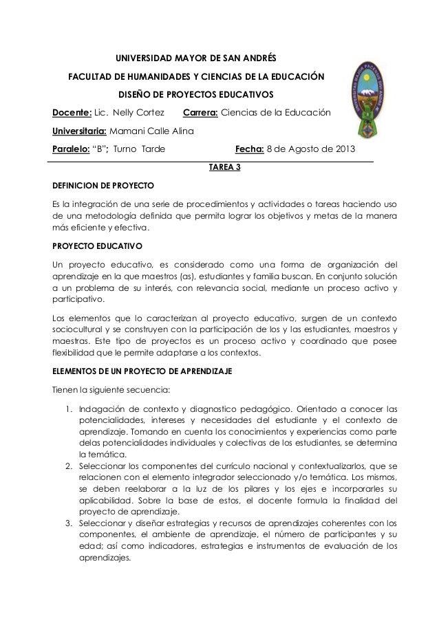 UNIVERSIDAD MAYOR DE SAN ANDRÉS FACULTAD DE HUMANIDADES Y CIENCIAS DE LA EDUCACIÓN DISEÑO DE PROYECTOS EDUCATIVOS Docente:...