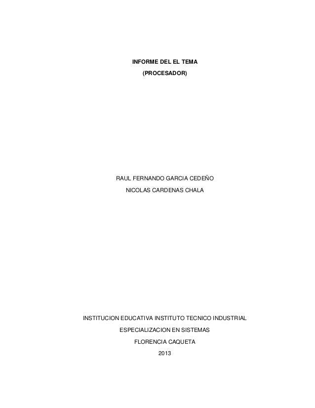 INFORME DEL EL TEMA                  (PROCESADOR)          RAUL FERNANDO GARCIA CEDEÑO             NICOLAS CARDENAS CHALAI...