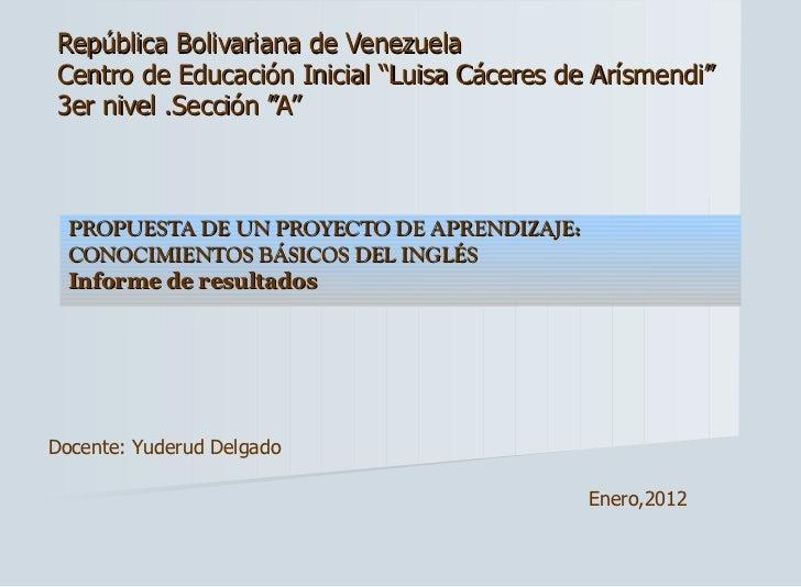"""República Bolivariana de Venezuela Centro de Educación Inicial """"Luisa Cáceres de Arísmendi"""" 3er nivel .Sección """"A"""" PROPUES..."""