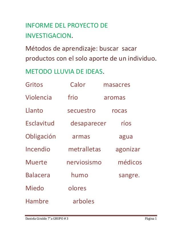 "Daniela Giraldo 7""a GRUPO # 3 Página 1 INFORME DEL PROYECTO DE INVESTIGACION. Métodos de aprendizaje: buscar sacar product..."