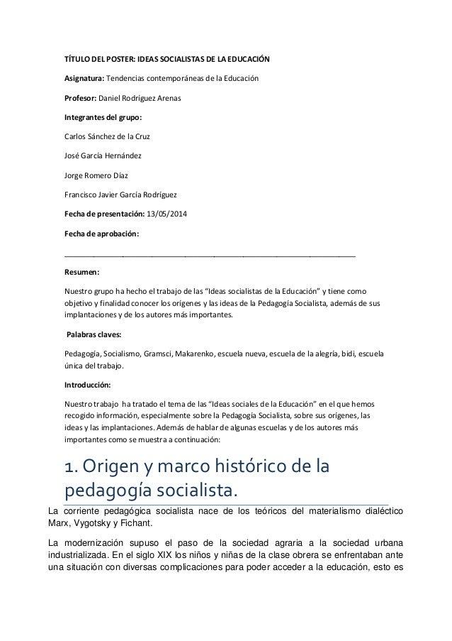 TÍTULO DEL POSTER: IDEAS SOCIALISTAS DE LA EDUCACIÓN Asignatura: Tendencias contemporáneas de la Educación Profesor: Danie...
