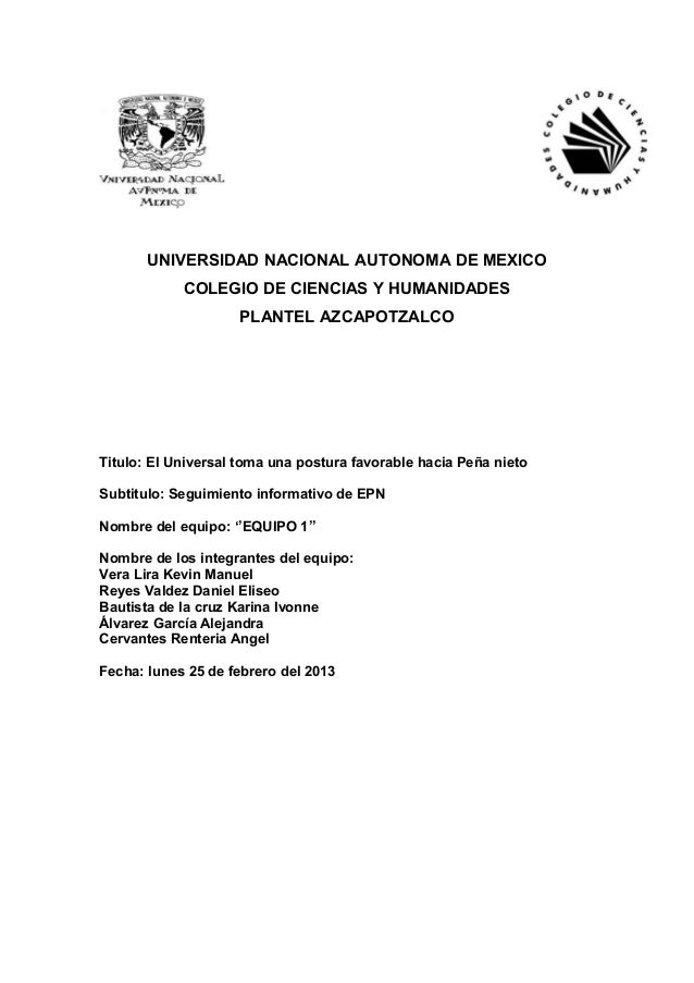 UNIVERSIDAD NACIONAL AUTONOMA DE MEXICOCOLEGIO DE CIENCIAS Y HUMANIDADESPLANTEL AZCAPOTZALCOTitulo: El Universal toma una ...