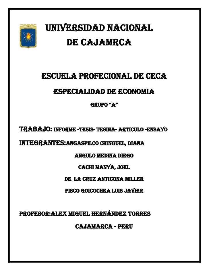 UNIVERSIDAD NACIONAL               DE CAJAMRCA       ESCUELA PROFECIONAL DE CECA           ESPECIALIDAD DE ECONOMIA       ...