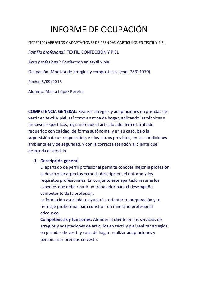 INFORME DE OCUPACIÓN (TCPF0109) ARREGLOS Y ADAPTACIONES DE PRENDAS Y ARTÍCULOS EN TEXTIL Y PIEL Familia profesional: TEXTI...