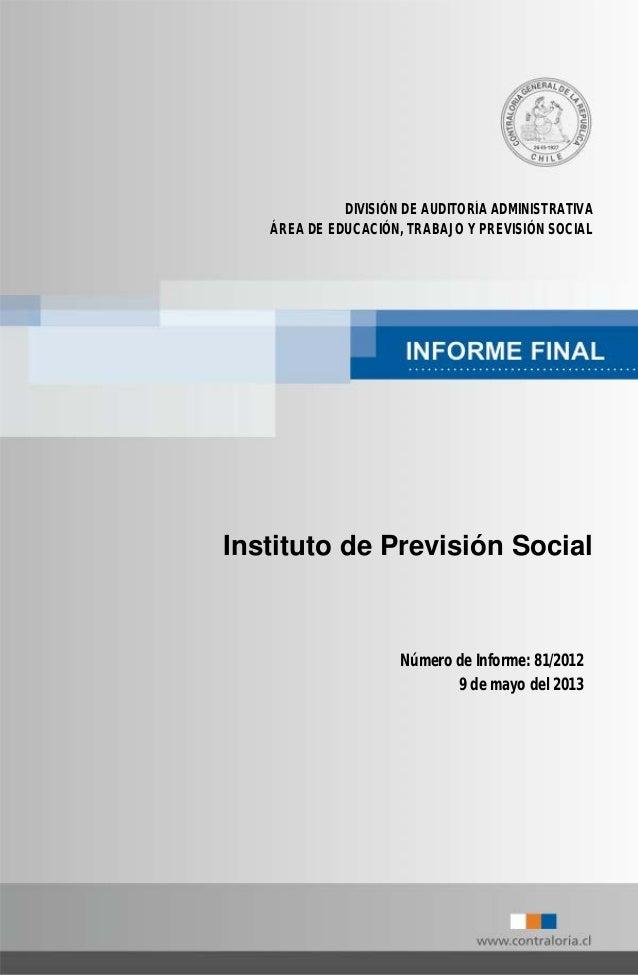 DIVISIÓN DE AUDITORÍA ADMINISTRATIVA ÁREA DE EDUCACIÓN, TRABAJO Y PREVISIÓN SOCIAL Instituto de Previsión Social Número de...