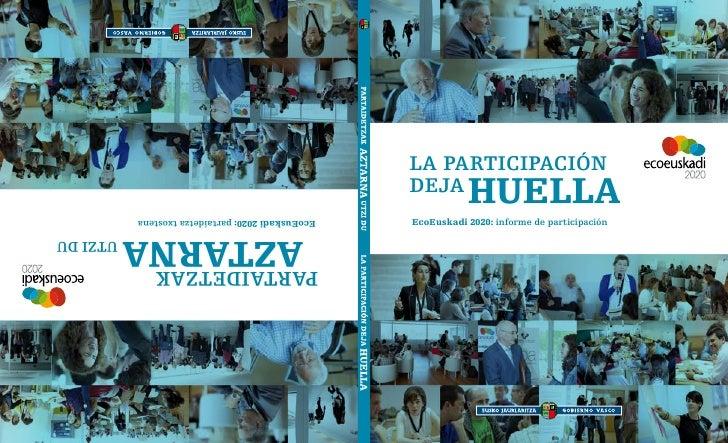 LA PARTIcIPAcIónDEjA           huEllAEcoEuskadi 2020: informe de participación