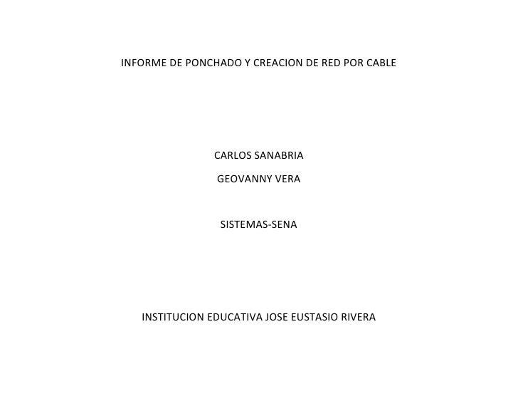 INFORME DE PONCHADO Y CREACION DE RED POR CABLE               CARLOS SANABRIA                GEOVANNY VERA                ...