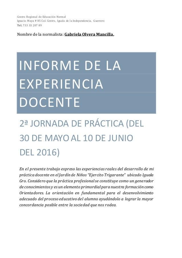 INFORME DE LA EXPERIENCIA DOCENTE 2ª JORNADA DE PRÁCTICA (DEL 30 DE MAYO AL 10 DE JUNIO DEL 2016) En el presente trabajo e...