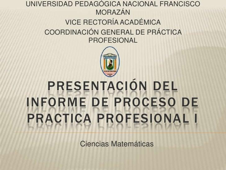 UNIVERSIDAD PEDAGÓGICA NACIONAL FRANCISCO                 MORAZÁN         VICE RECTORÍA ACADÉMICA    COORDINACIÓN GENERAL ...