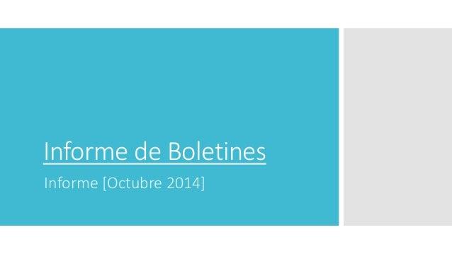 Informe de Boletines Informe [Octubre 2014]
