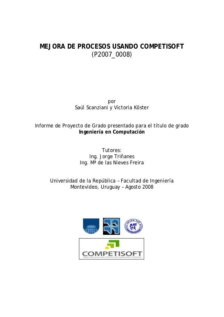 MEJORA DE PROCESOS USANDO COMPETISOFT              (P2007_0008)                              por                Saúl Scanz...