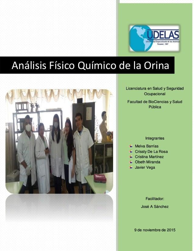 Análisis Físico Químico de la Orina Licenciatura en Salud y Seguridad Ocupacional Facultad de BioCiencias y Salud Pública ...