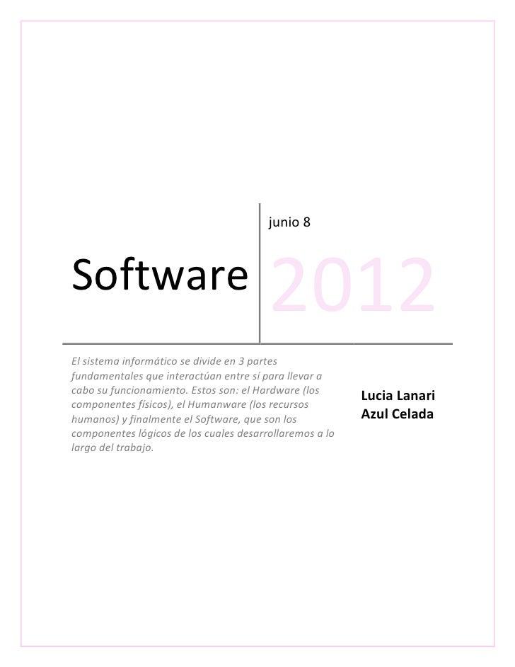 junio 8Software                                2012El sistema informático se divide en 3 partesfundamentales que interactú...