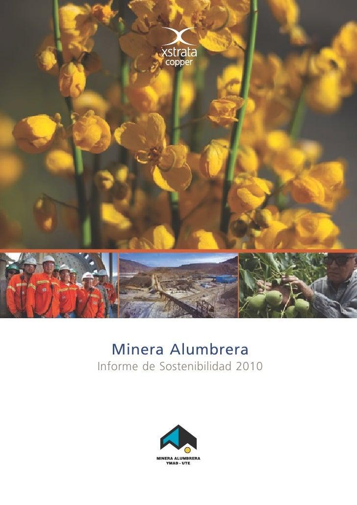 Minera AlumbreraInforme de Sostenibilidad 2010