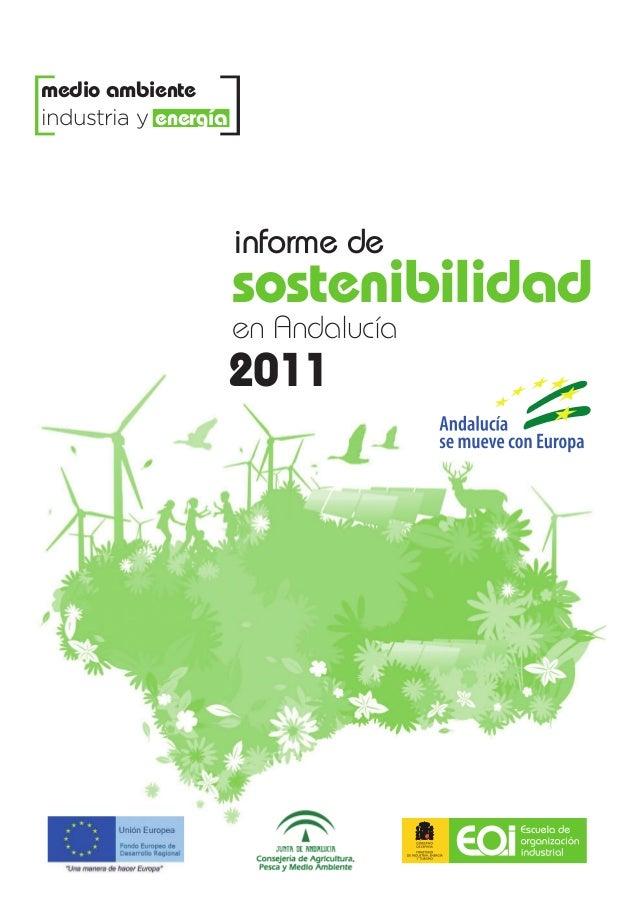 sostenibilidad2011informe deen Andalucía[ ]medio ambienteindustria y energíainforme2011def16_Maquetación 1 21/12/12 13:10 ...