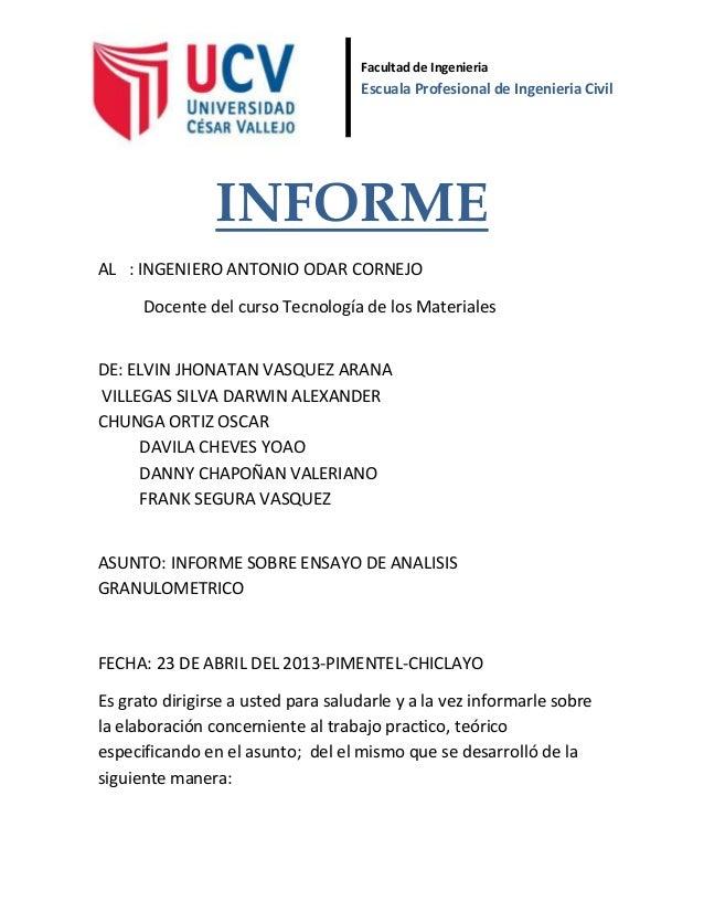 INFORMEAL : INGENIERO ANTONIO ODAR CORNEJODocente del curso Tecnología de los MaterialesDE: ELVIN JHONATAN VASQUEZ ARANAVI...