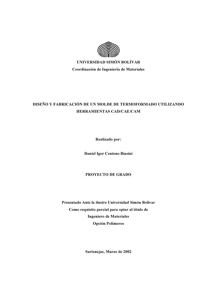 UNIVERSIDAD SIMÓN BOLÍVAR                 Coordinación de Ingeniería de Materiales     DISEÑO Y FABRICACIÓN DE UN MOLDE DE...