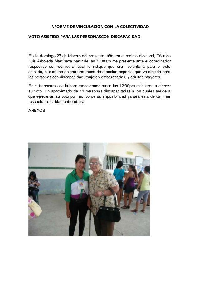INFORME DE VINCULACIÓN CON LA COLECTIVIDAD VOTO ASISTIDO PARA LAS PERSONASCON DISCAPACIDAD El día domingo 27 de febrero de...