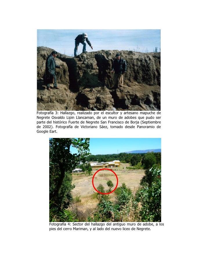 Fotografía 3: Hallazgo, realizado por el escultor y artesano mapuche de Negrete Osvaldo Lipin Llancaman, de un muro de ado...