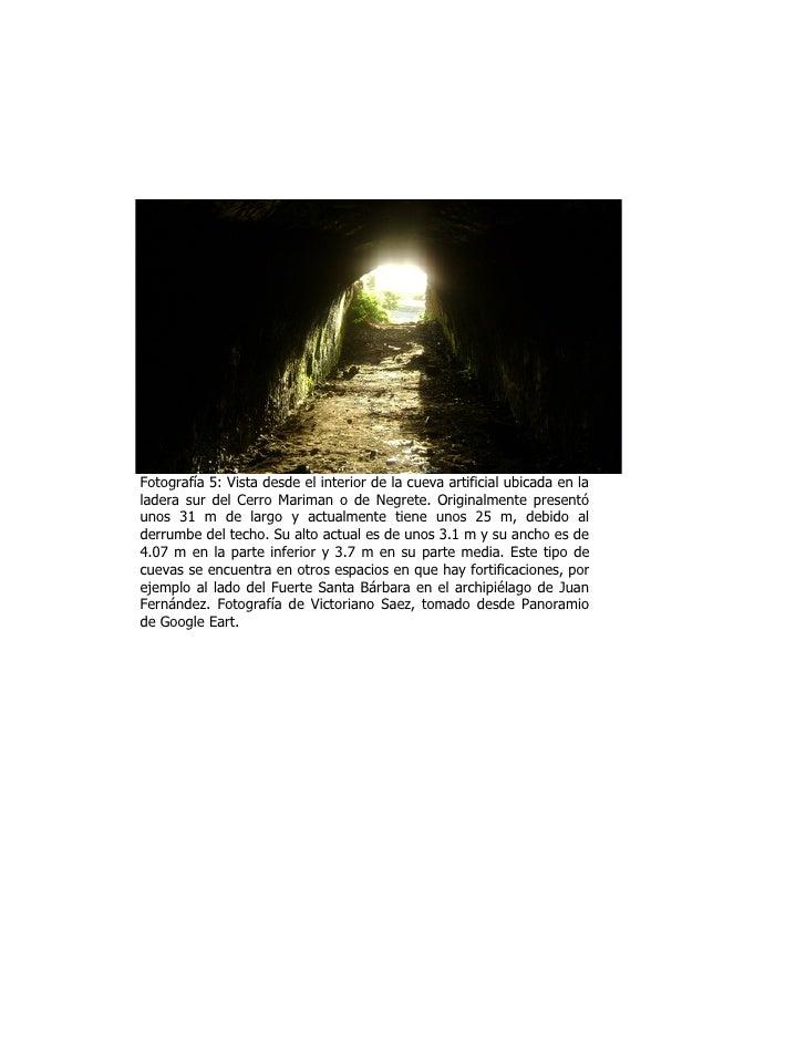 Fotografía 5: Vista desde el interior de la cueva artificial ubicada en la ladera sur del Cerro Mariman o de Negrete. Orig...