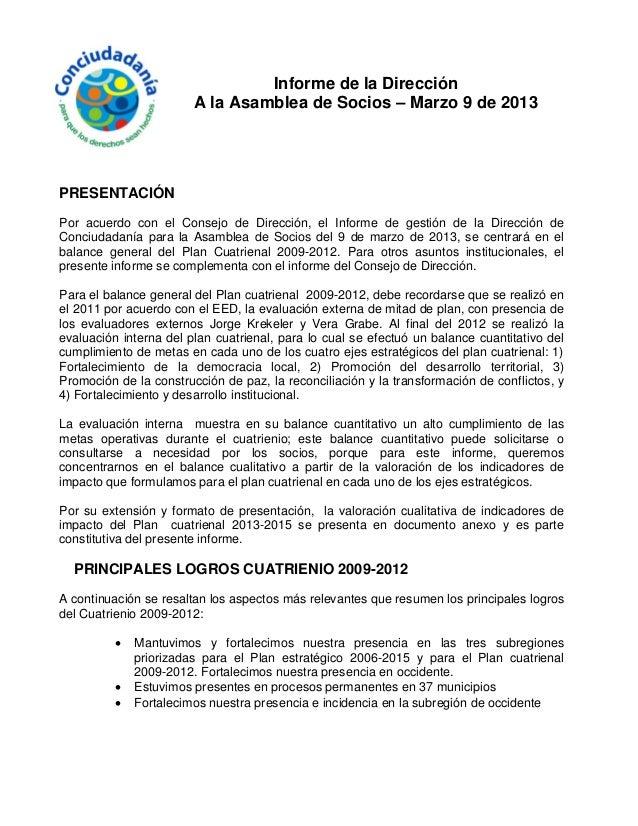 Informe de la Dirección A la Asamblea de Socios – Marzo 9 de 2013 PRESENTACIÓN Por acuerdo con el Consejo de Dirección, el...