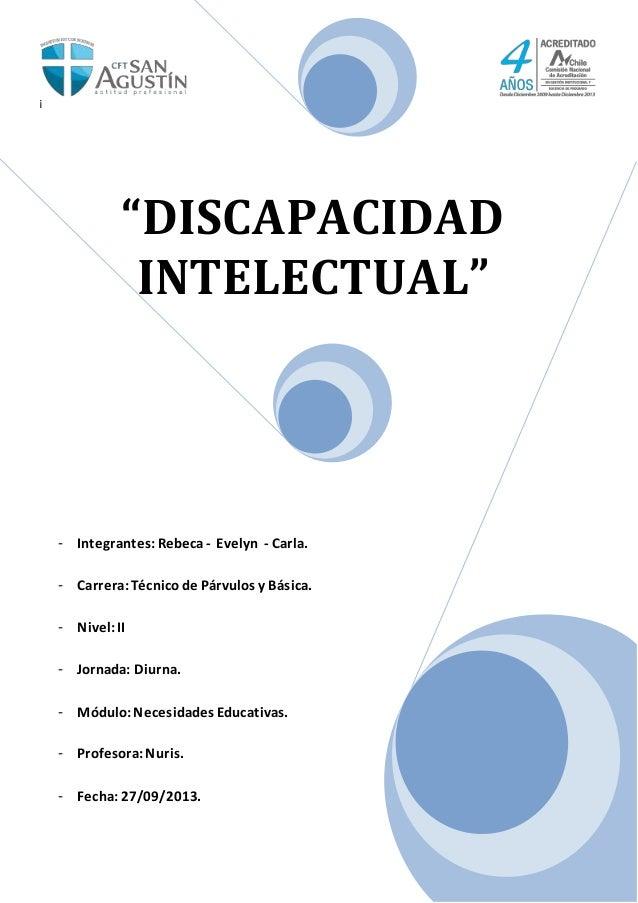 """¡ """"DISCAPACIDAD INTELECTUAL"""" - Integrantes:Rebeca - Evelyn - Carla. - Carrera:Técnicode Párvulos y Básica. - Nivel:II - Jo..."""