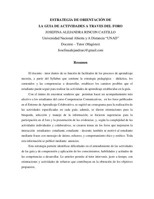 ESTRATEGIA DE ORIENTACIÓN DE LA GUIA DE ACTIVIDADES A TRAVES DEL FORO JOSEFINA ALEJANDRA RINCON CASTILLO Universidad Nacio...