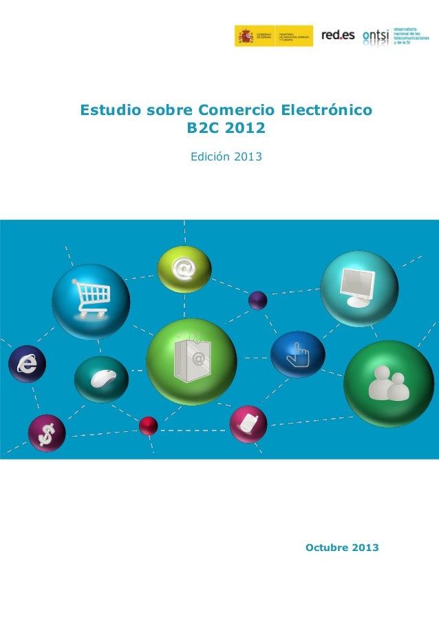 Estudio sobre Comercio Electrónico B2C 2012 Edición 2013  Octubre 2013