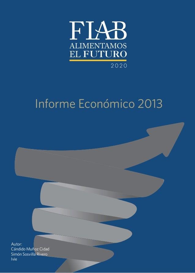 Informe Económico 2013 Autor: Cándido Muñoz Cidad Simón Sosvilla Rivero Ivie
