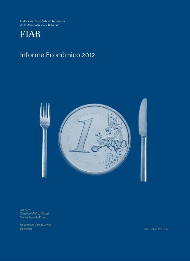 Informe Económico 2012Autores:Cándido Muñoz CidadSimón Sosvilla RiveroUniversidad Complutensede Madrid ISBN 978 84 695 733...