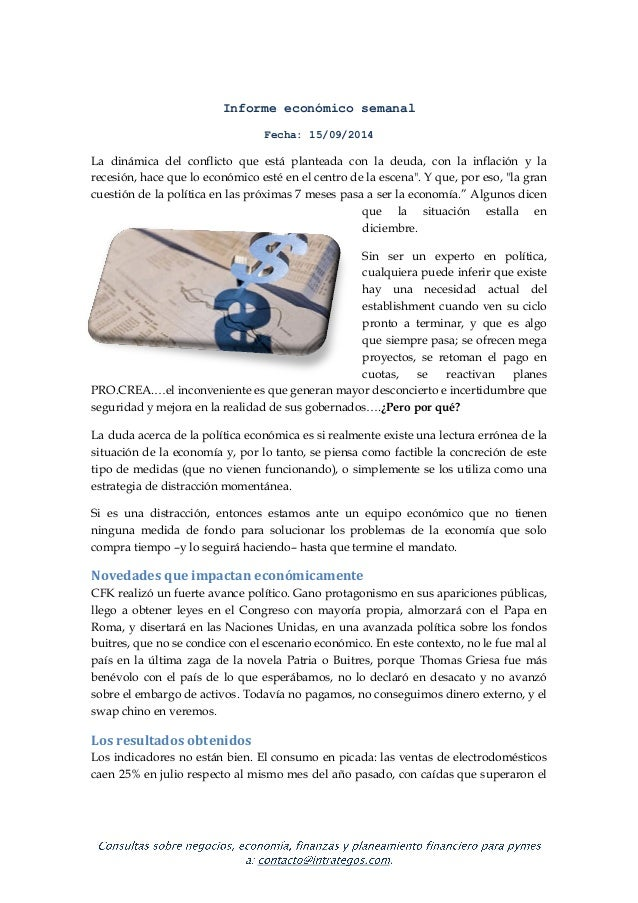 Informe económico semanal Fecha: 15/09/2014 La dinámica del conflicto que está planteada con la deuda, con la inflación y ...