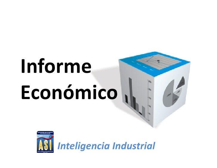 Informe       INFORME    ECONÓMICOEconómico    Inteligencia Industrial