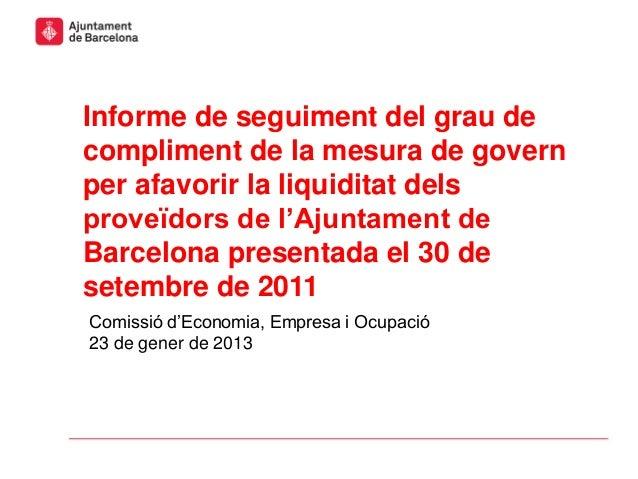 Informe de seguiment del grau decompliment de la mesura de governper afavorir la liquiditat delsproveïdors de l'Ajuntament...