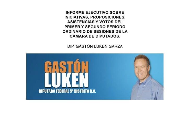 INFORME EJECUTIVO SOBRE  INICIATIVAS, PROPOSICIONES,    ASISTENCIAS Y VOTOS DEL  PRIMER Y SEGUNDO PERIODO ORDINARIO DE SES...