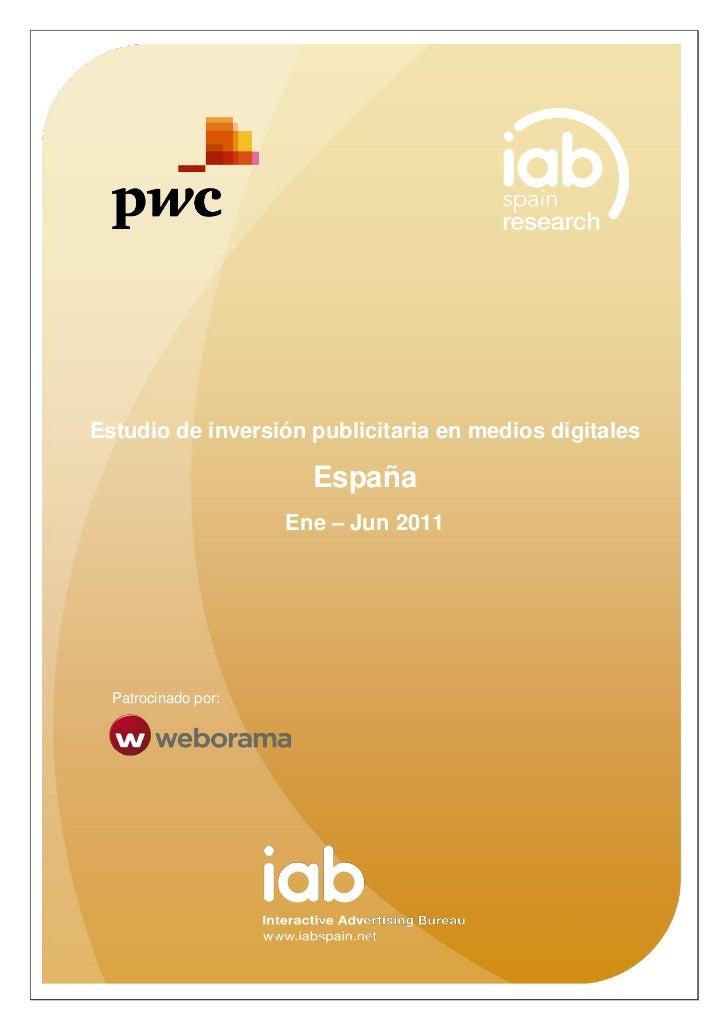 Estudio de inversión publicitaria en medios digitales                       España                     Ene – Jun 2011     ...