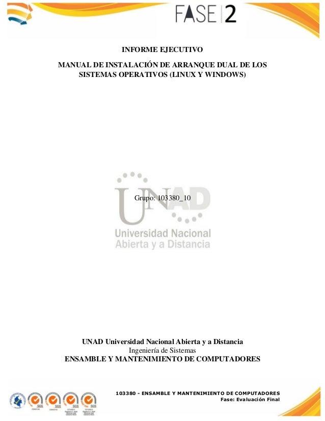 103380 - ENSAMBLE Y MANTENIMIENTO DE COMPUTADORES Fase: Evaluación Final INFORME EJECUTIVO MANUAL DE INSTALACIÓN DE ARRANQ...