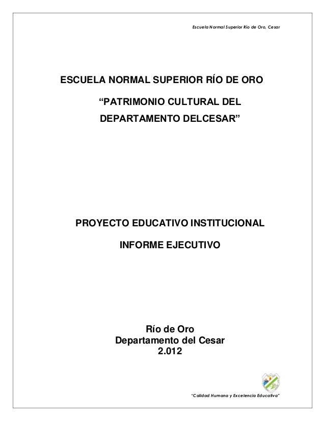 """Escuela Normal Superior Río de Oro, Cesar  ESCUELA NORMAL SUPERIOR RÍO DE ORO """"PATRIMONIO CULTURAL DEL DEPARTAMENTO DELCES..."""