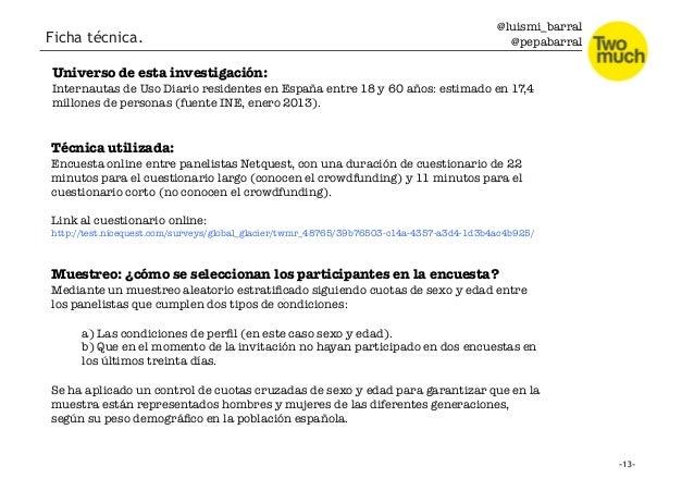 @luismi_barral @pepabarral Universo de esta investigación: Internautas de Uso Diario residentes en España entre 18 y 60 añ...