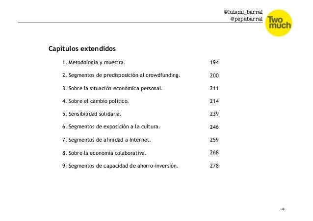 @luismi_barral @pepabarral Capítulos extendidos 1. Metodología y muestra. 2. Segmentos de predisposición al crowdfunding. ...