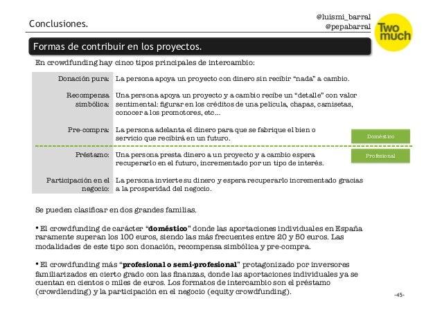 @luismi_barral @pepabarral En crowdfunding hay cinco tipos principales de intercambio: La persona apoya un proyecto con di...