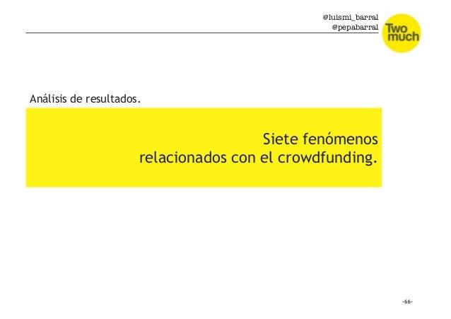 @luismi_barral @pepabarral Siete fenómenos relacionados con el crowdfunding. Análisis de resultados.