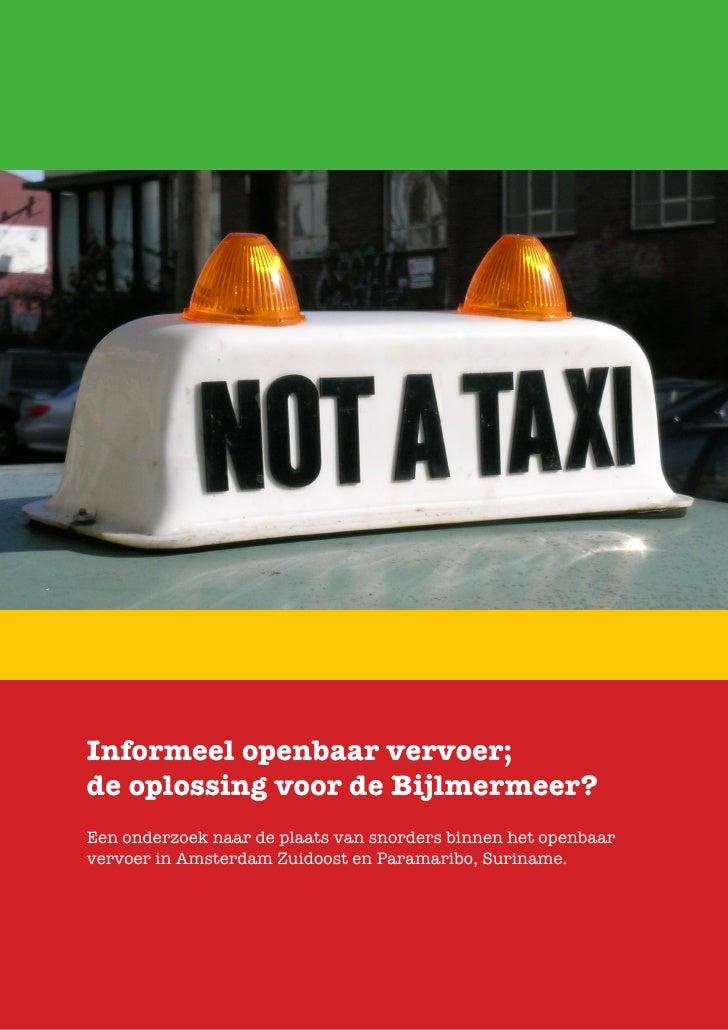 Informeel openbaar vervoer; de oplossing voor de Bijlmermeer? Een onderzoek naar de plaats van snorders binnen het openbaa...