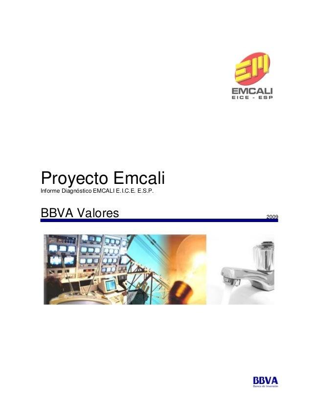 Proyecto EmcaliInforme Diagnóstico EMCALI E.I.C.E. E.S.P.BBVA Valores                                 2009                ...