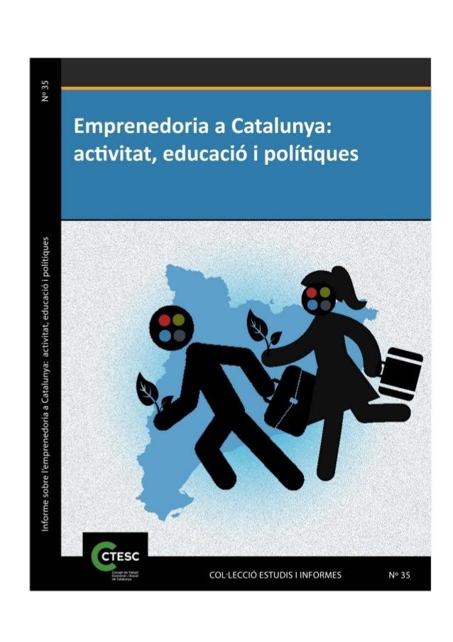 L'EMPRENEDORIA A CATALUNYA: ACTIVITAT, EDUCACIÓ I POLÍTIQUES 1